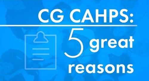 CG CAHPS: 5 Great Reasons