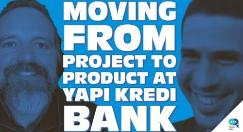 Tanzu Talk: Moving from project to product at Yapı Kredi Bank, with Taylan Güney