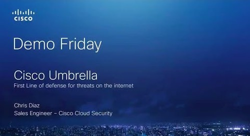 Cisco Umbrella: First Line of Defense Against Threats