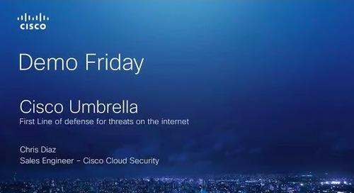 Cisco Umbrella: First Line of Defense Against Threats