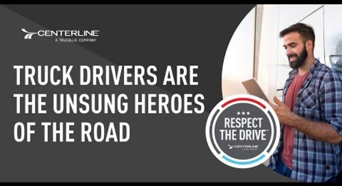 Truck Drivers Are Heroes of the Road: Respect the Drive™