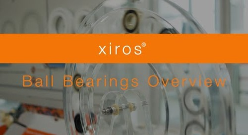 Self-lubricating and maintenance-free ball bearings - xiros® overview