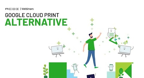 Google Cloud Print Alternative | ACDI Webinars