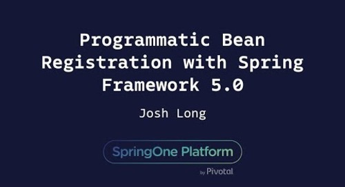 Programmatic Bean Registration with Spring Framework 5.0 - Josh Long