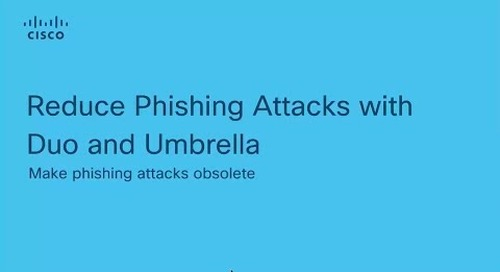 Reduce Phishing Risk in Minutes with Umbrella and Duo