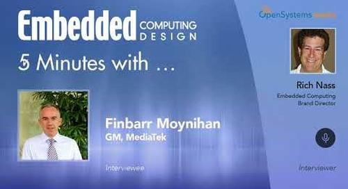 Five Minutes With…Finbarr Moynihan, GM, MediaTek
