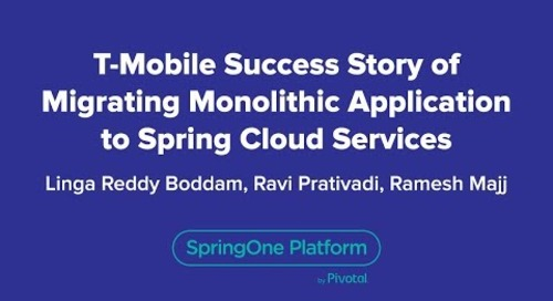 T-Mobile Success Story of Migrating Monolithic Application to Spring Cloud Services
