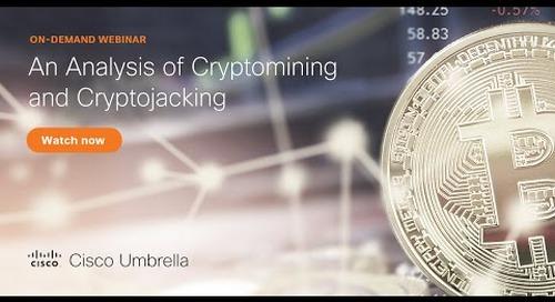 An Analysis of Cryptomining and Cryptojacking