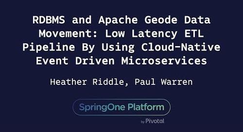 RDBMS and Apache Geode Data Movement - Heather Riddle & Paul Warren, HCSC
