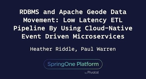 RDBMS and Apache Geode Data Movement - Heather Riddle & Paul Warren, HCSC