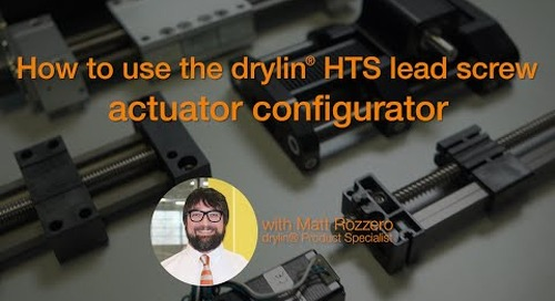 How to use the drylin® HTS Lead Screw Actuator Configurator