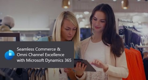 Seamless Commerce & Omni Channel Excellence with Microsoft Dynamics 365