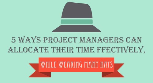 5 ways project managers can allocate their time effectively, while wearing many hats