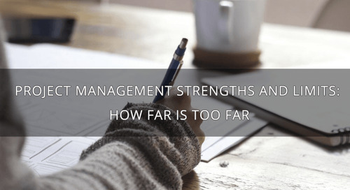 Project management strengths and limits: how far is too far