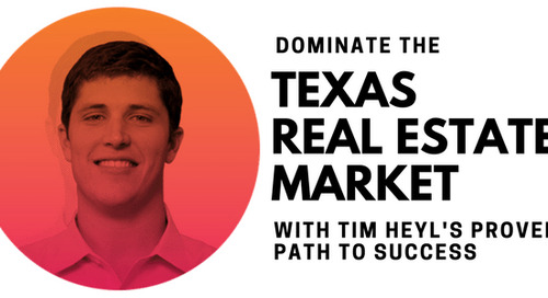 How Tim Heyl Dominated the Real Estate Market in Texas