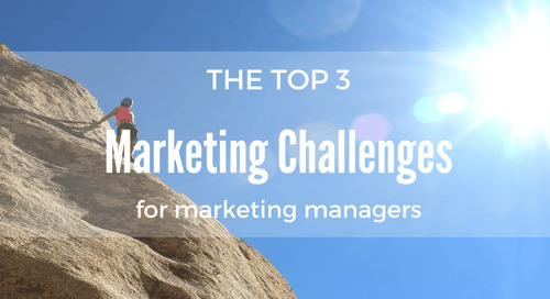 The top 3 marketing challenges for marketing managers (and what to do about them)