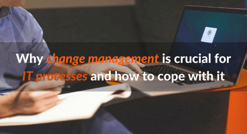 Why change management is crucial for IT processes and how to cope with it