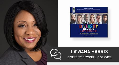 Diversity Beyond Lip Service by La'Wana Harris