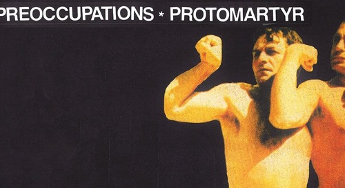 Ticket Giveaway: Protomartyr and Preoccupations (11/26)