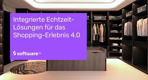 Integrierte Echtzeit-Lösungen für das Shopping-Erlebnis 4.0