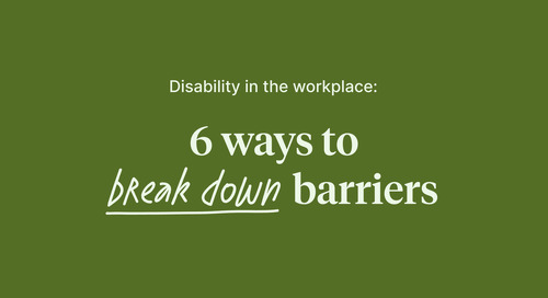 Disability in the workplace: 6 ways to break down barriers
