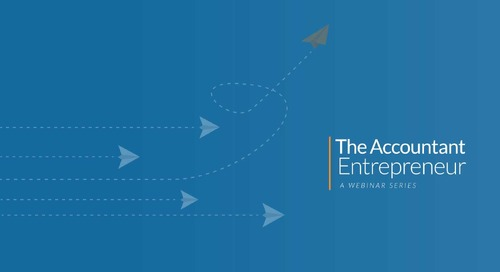 Blog: The Path to Greater Opportunity: 8 Entrepreneurial Skills Every Accounting Professional Should Embrace – Part II