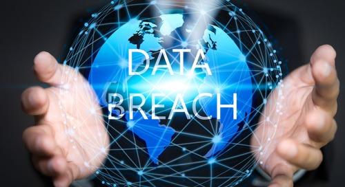 Data Breaches: How Do You Ensure You?re Not Next?