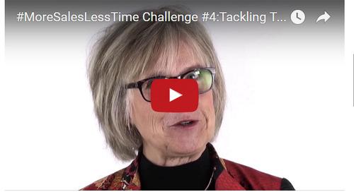 #MoreSalesLessTime Challenge #4: Tackling Tough Tasks