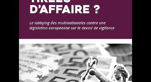 Devoir de vigilance : des ONG révèlent les dessous de la bataille de lobbying menée par les entreprises