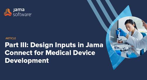 Part III:Design InputsinJama Connect for Medical Device Development