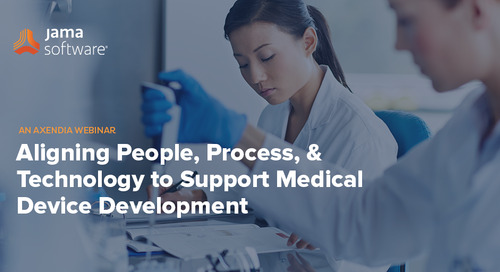 Watch Webinar: Aligning People, Process, and Technology to Support Medical Device Development