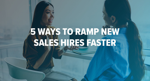 5 Ways to Ramp New Sales Hires Faster