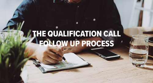 The Qualification Call Follow Up Process