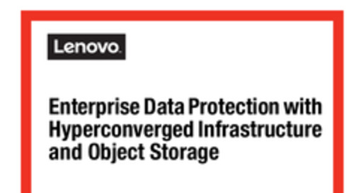 Enterprise Data Protection with Hyperconverged Infrastructure and Object Storage