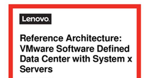 Lenovo Reference Architecture for VMware Software Defined Data Center Reference Architecture