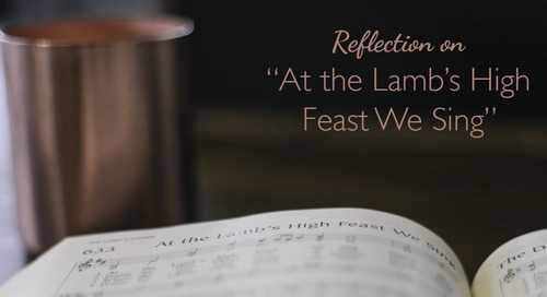 "Reflection on ""At the Lamb's High Feast We Sing"""