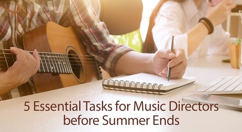5 Essential Tasks for Music Directors before Summer Ends
