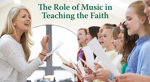 The Role of Music in Teaching the Faith