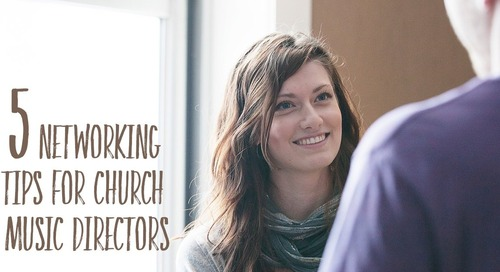 5 Networking Tips for Church Music Directors