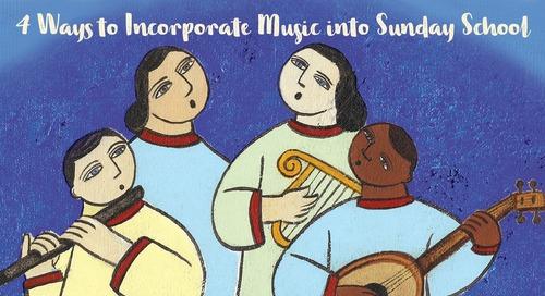 4 Ways to Incorporate Music into Sunday School