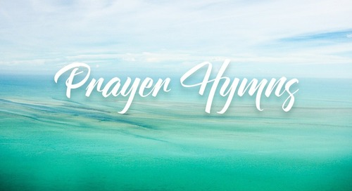 Prayer Hymns: One Immense Voice Raising Supplication to God