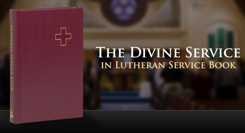 The Divine Service in Lutheran Service Book