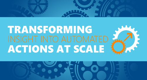 Transforming Insight into Automated Actions at Scale