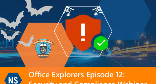 Office Explorers Episode 12: Security and Compliance Webinar