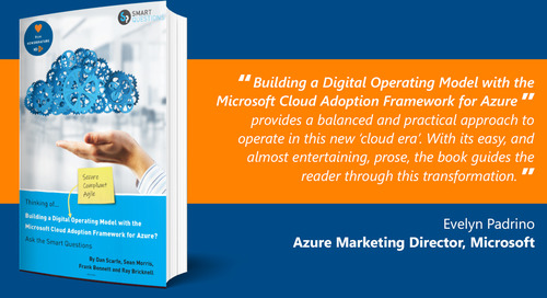 Thinking of Building a Digital Operating Model using the Cloud Adoption Framework for Azure? Ask the Smart Questions