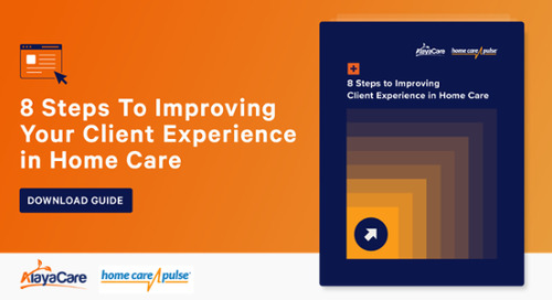 How to create the best possible experience for your home care clients
