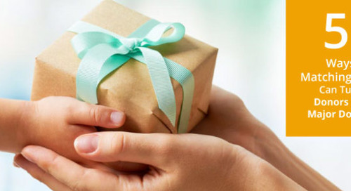 5 Ways Matching Gifts Can Turn Donors into Major Gift Donors