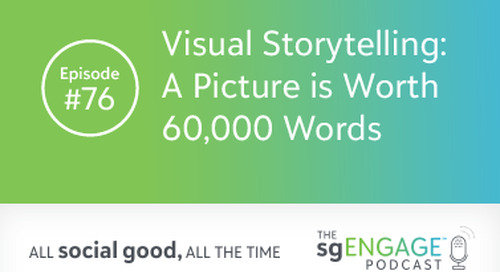 The sgENGAGE Podcast Episode 76: Visual Storytelling: A Picture is Worth 60,000 Words