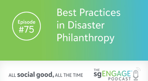 The sgENGAGE Podcast Episode 75: Best Practices in Disaster Philanthropy
