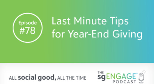 The sgENGAGE Podcast Episode 78: Last Minute Tips for Year-End Giving